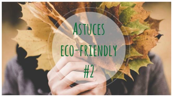 4 astuces eco-friendly faciles et efficaces!