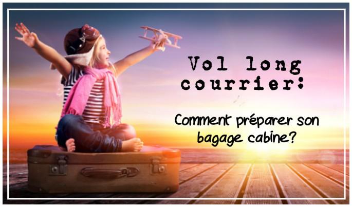 Vol long courrier: Comment préparer son bagage cabine?