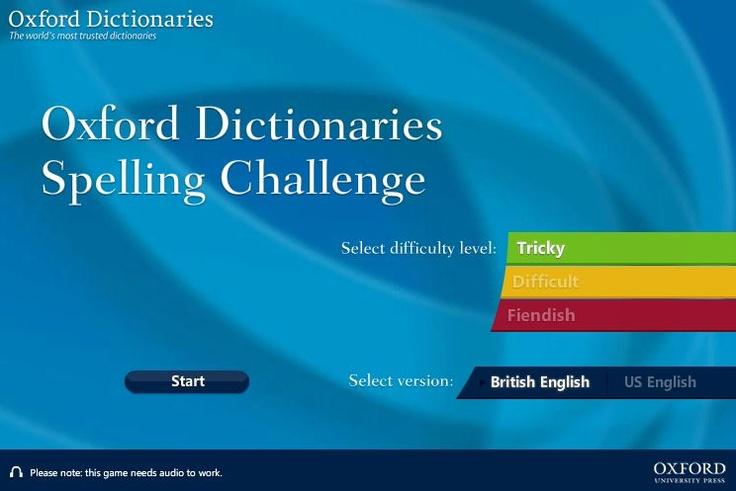 Je veux l'accent anglais - prononciation - améliorer  - oxford dictionaries spelling challenge