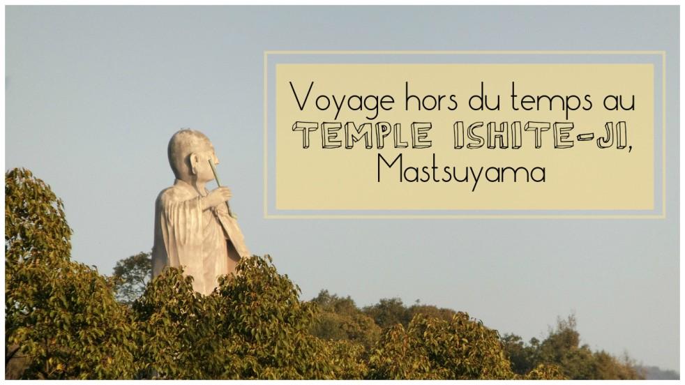 Voyage hors du temps au temple Ishite-ji, Mastsuyama