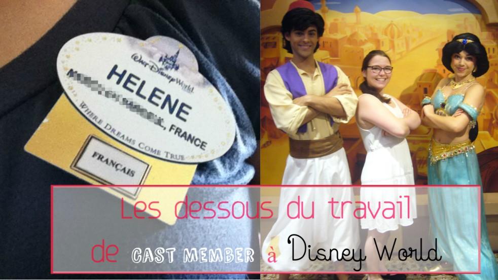 Les dessous du travail de Cast Member à Disney World Orlando.