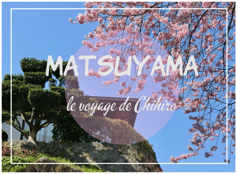 Matsuyama - le voyage de Chihiro