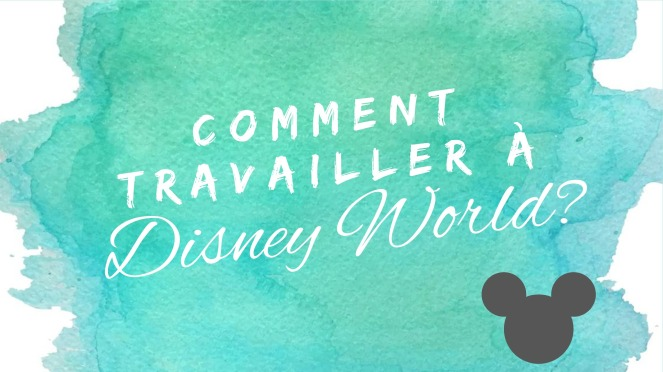 travailler à disney ; disney land ; disney ; disney world ; floride ; orlando ; cast member ; postuler ; international services ; disney career